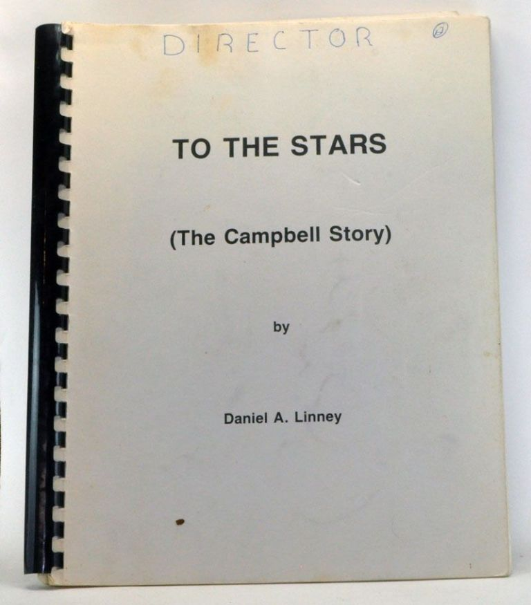 To The Stars (The Campbell Story). Daniel A. Linney.