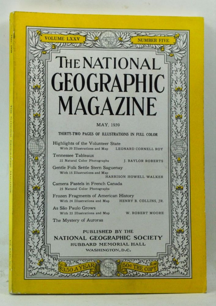 The National Geographic Magazine, Volume 75, Number 5 (May 1939). Gilbert Grosvenor, Leonard Cornell Roy, J. Baylor Roberts, Harrison Howell Walker, Henry B. J. Collins, W. Robert Moore.