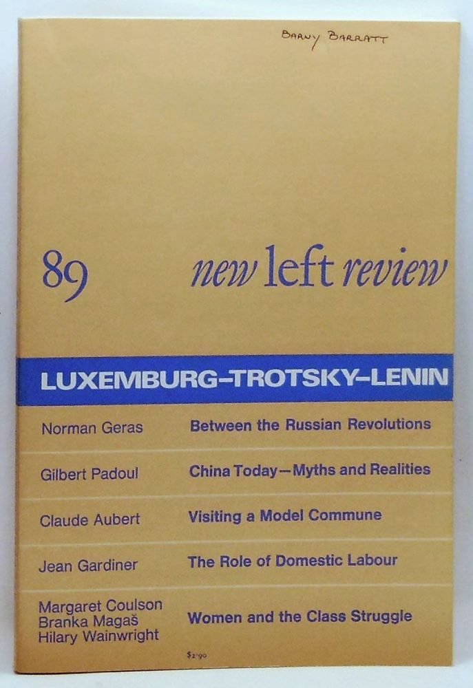 New Left Review 89 (January-February 1975) : Luxemburg-Trotsky-Lenin. Perry Anderson, Norman Geras, Gilbert Padoul, Claude Aubert, Jean Gardiner, Margaret Coulson, Branka Magas, Hilary Wainwright.