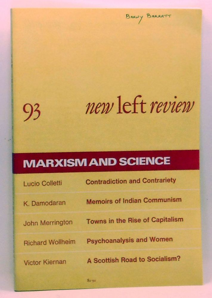 New Left Review 93 (September-October 1975) : Nationalism and Socialism. Perry Anderson, Lucio Colletti, K. Damodaran, John Merrington, Richard Wollheim, Victor Kiernan.