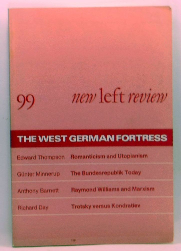 New Left Review 99 (September-October 1976) : The West German Fortress. Perry Anderson, Edward Thompson, Günter Minnerup, Anthony Barnett, Richard Day.