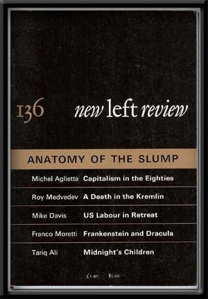 New Left Review, No. 136 (November-December 1982) Anatomy of the Slump. Perry Anderson.