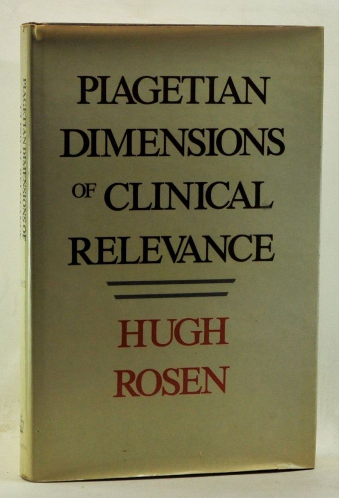 Piagetian Dimensions of Clinical Relevance. Hugh Rosen.