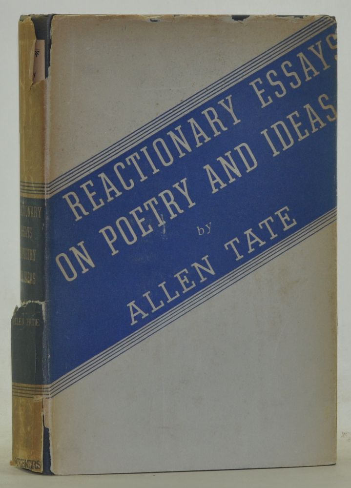 Reactionary Essays on Poetry and Ideas. Allen Tate.