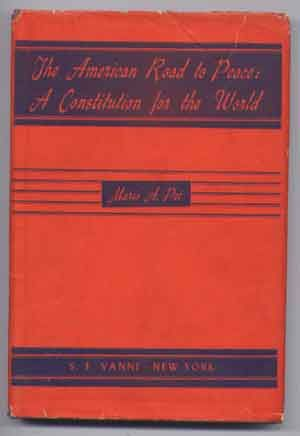 The American Road to Peace: A Constitution for the World. Mario A. Pei, Andrew.