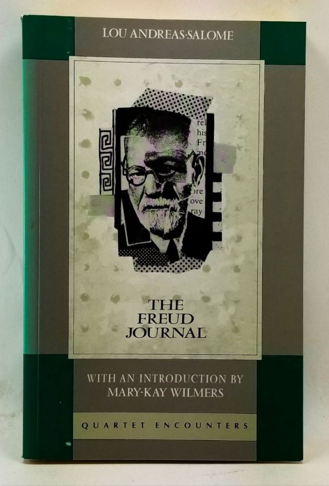 The Freud Journal. Lou Andreas-Salome, Mary-Kay Wilmers, Stanley A. Leavy, intro., trans.