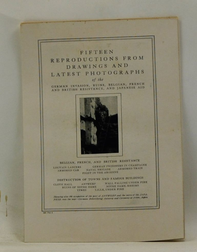 Fifteen Reproductions from Drawings and Latest Photographs of the German Invasion, Ruins, Belgian, French and British Resistance, and Japanese Aid. 240 - Vol. 2. Unknown.