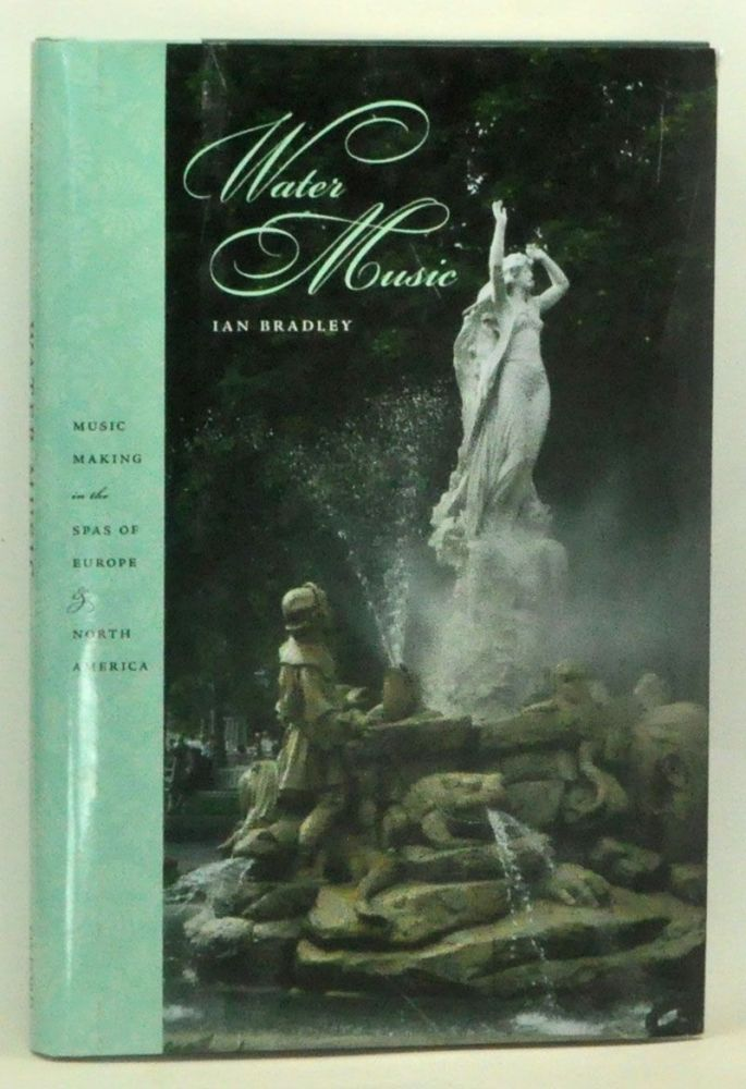 Water Music: Music Making in the Spas of Europe and North America. Ian Bradley.