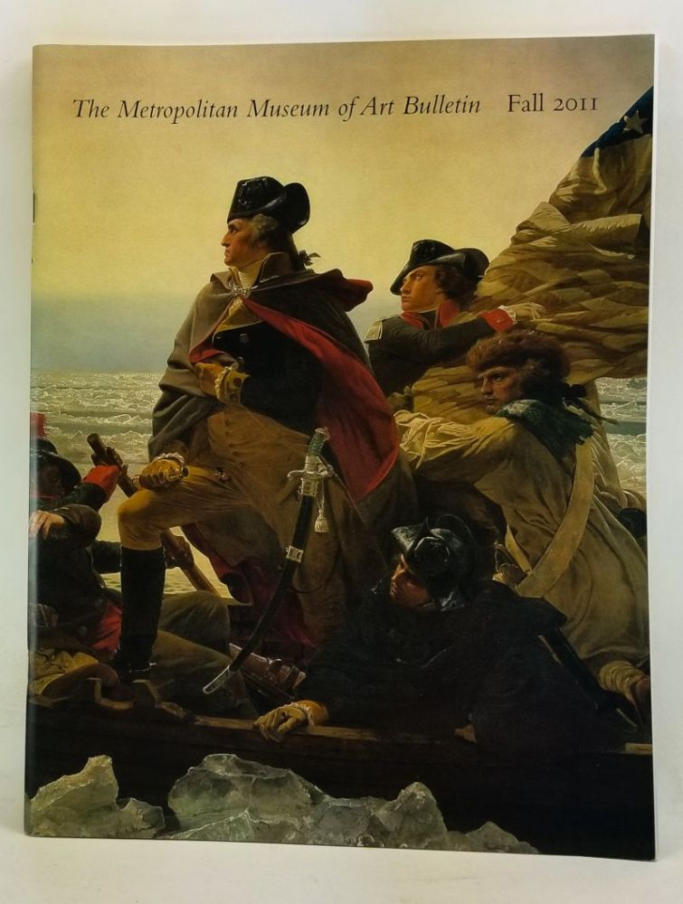 The Metropolitan Museum of Art Bulletin, Fall 2011 (Vol. 69, Number 2). Washington Crossing the Delaware: Restoring an American Masterpiece. Carrie Rebora Barratt, Lance Mayer, Gay Myers, Eli Wilner, Suzanne Smeaton.