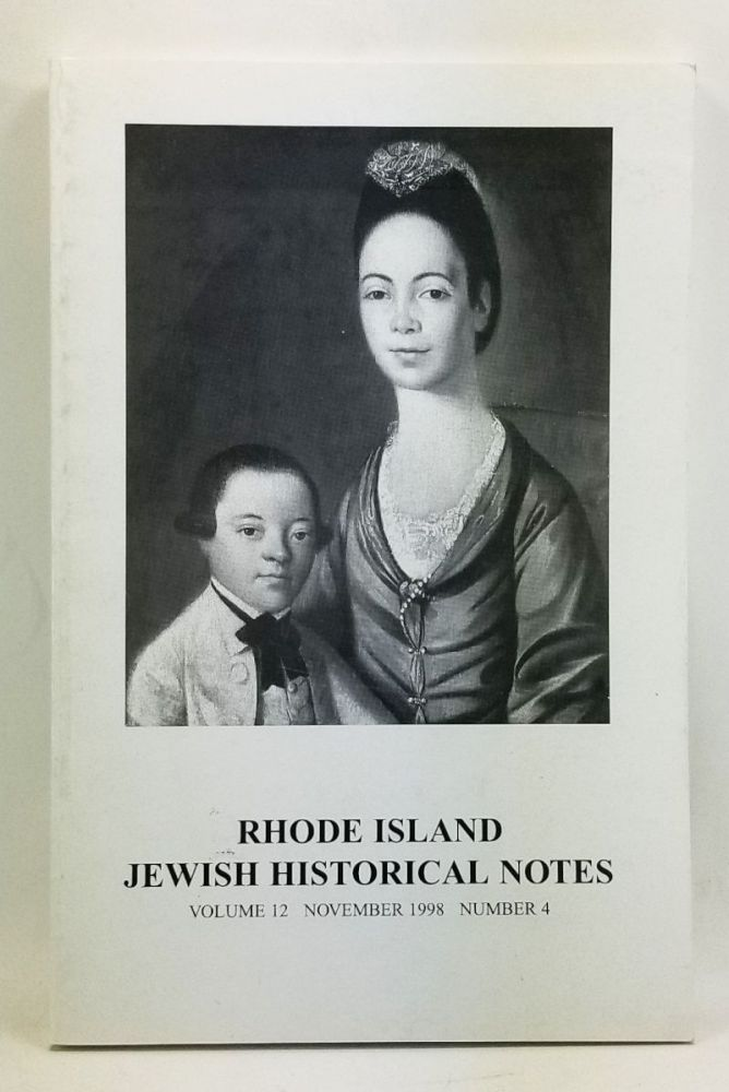 Rhode Island Jewish Historical Notes, Volume 12, Number 4 (November 1998). Judith Weiss Cohen, Holly Snyder, Pearl F. Baude, Noel Rubinton, George M. Goodwin, Aaron Cohen, Alene F. Silver, Milton Stanzler, Eleanor F. Horvitz, Richard Lobban, Lois Atwood.