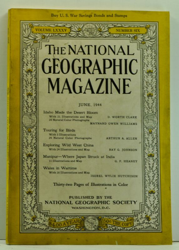 The National Geographic Magazine, Volume 85, Number 6 (June 1944). Gilbert Grosvenor, D. Worth Clark, Maynard Owen Williams, Arthur A. Allen, Ray G. Johnson, G. F. Heaney, Isobel Wylie Hutchison.
