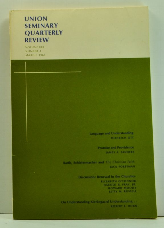 Union Seminary Quarterly Review, Volume 21, Number 3 (March, 1966). Charles E. Brewster, Heinrich Ott, James A. Sanders, Jack Forstman, Elizabeth O'Connor, Harold R. Jr. Fray, Howard Moody, Letty M. Russell, Robert L. Horn.