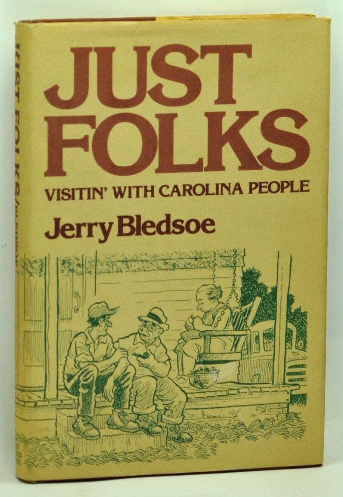 Just Folks Visitin' With Carolina People. Jerry Bledsoe.