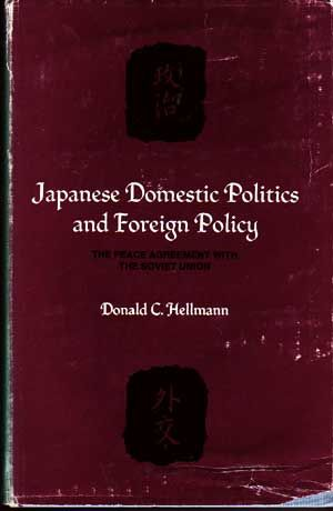 Japanese Domestic Politics and Foreign Policy: The Peace Agreement with the Soviet Union.