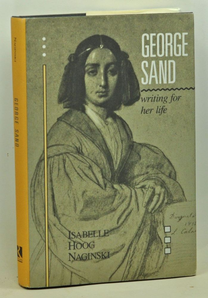 George Sand: Writing for Her Life.