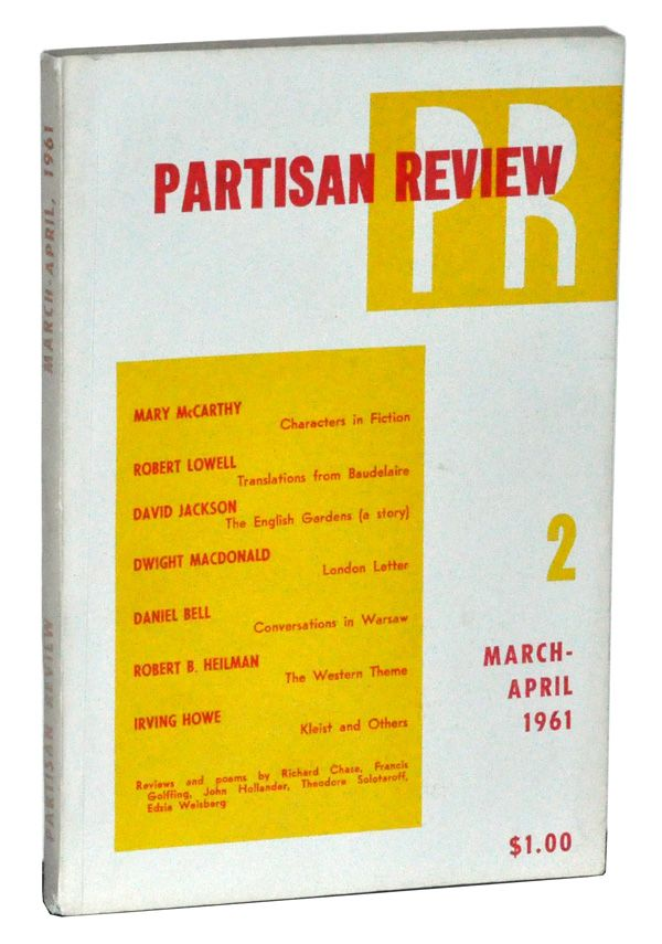 The Partisan Review, Volume XXVIII, Number 2 (March-April, 1961). William Phillips, Philip Rahv, Mary McCarthy, Robert Lowell, David Jackson, Dwight MacDonald, Daniel Bell, Robert B. Heilman, Irving Howe, others.