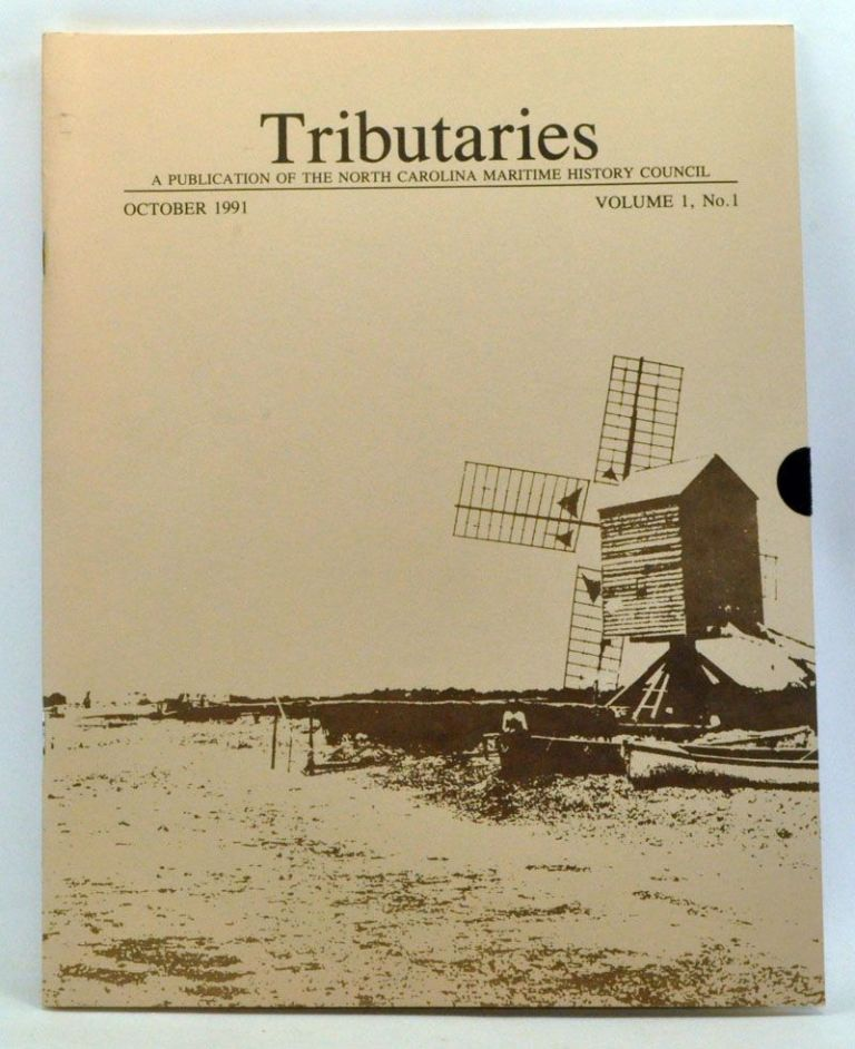 Tributaries: A Publication of the North Carolina Maritime History Council, October 1991 (Volume 1, Number 1). Michael Alford, Mark Wilde-Ramsing, Michael Luster.