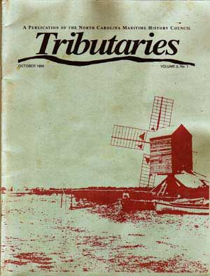 Tributaries: A Publication of the North Carolina Maritime History Council, October 1992 (Volume 2, No. 1). Michael Alford, Lawrence S. Early, William J. Green, Paul A. Jr. Smith, Peter B. Sandbeck.