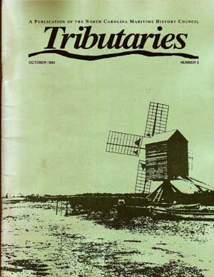 Tributaries: A Publication of the North Carolina Maritime History Council, October 1993 (Number 3). Michael Alford, Kathleen S. Carter, Lindley S. Butlery, Alan D. pWatson, Wilson Angley.