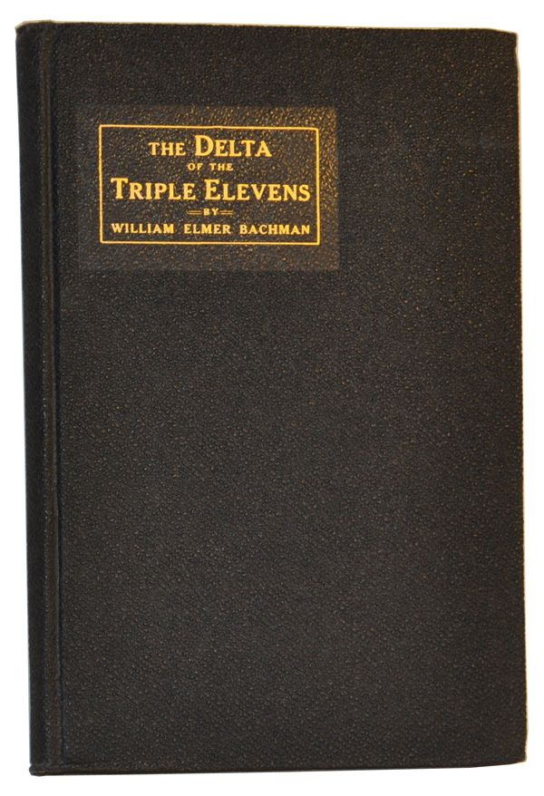 The Delta of the Triple Elevens: The History of Battery D, 311th Field Artillery, United States Army, American Expeditionary Forces. William Elmer Bachman.