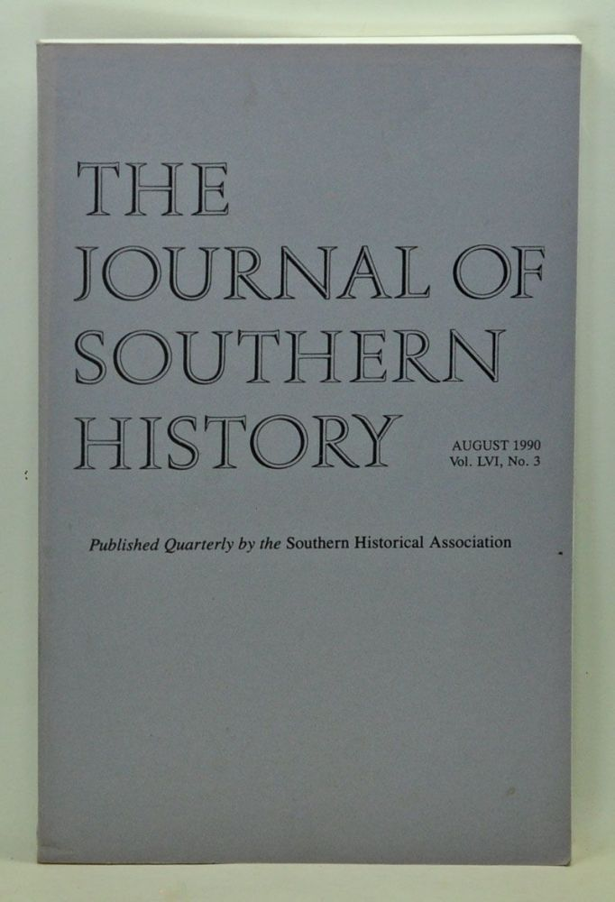 The Journal of Southern History, Volume 56, Number 3 (August 1990). John B. Boles, Paul Finkelman, Donald A. DeBats, Wayne Mixon, Walter L. Buenger.