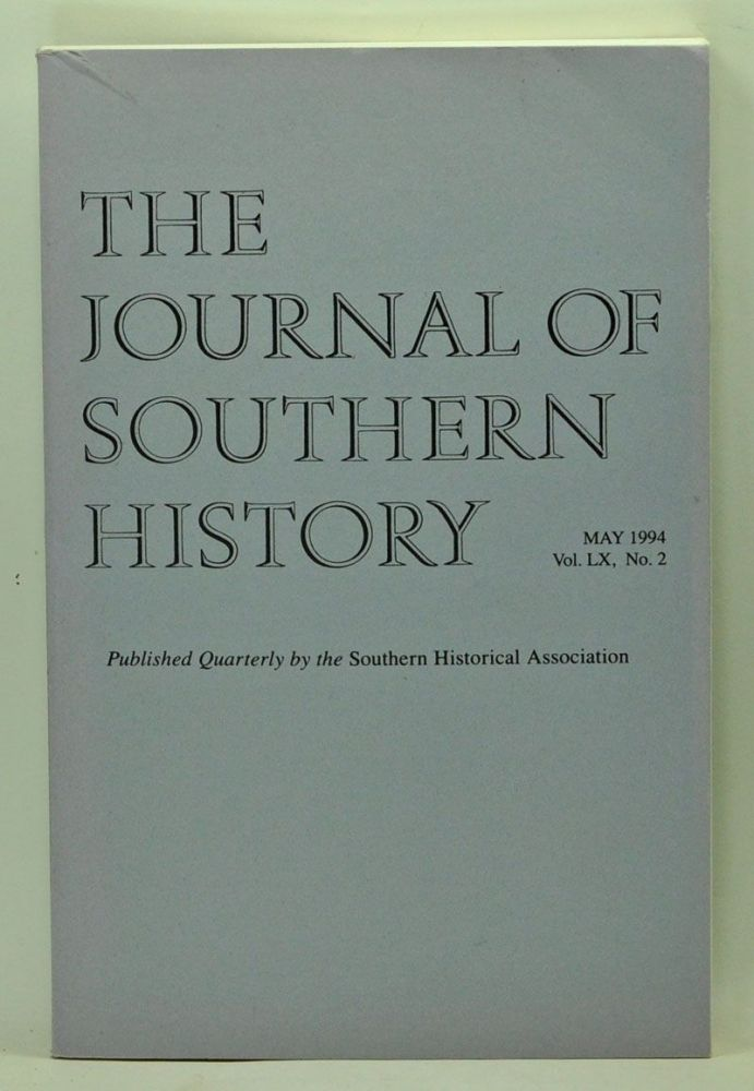 The Journal of Southern History, Volume 60, Number 2 (May 1994). John B. Boles, Beatriz Betancourt Hardy, Sharon Ann Holt, Nan Elizabeth Woodruff, William F. Holmes.