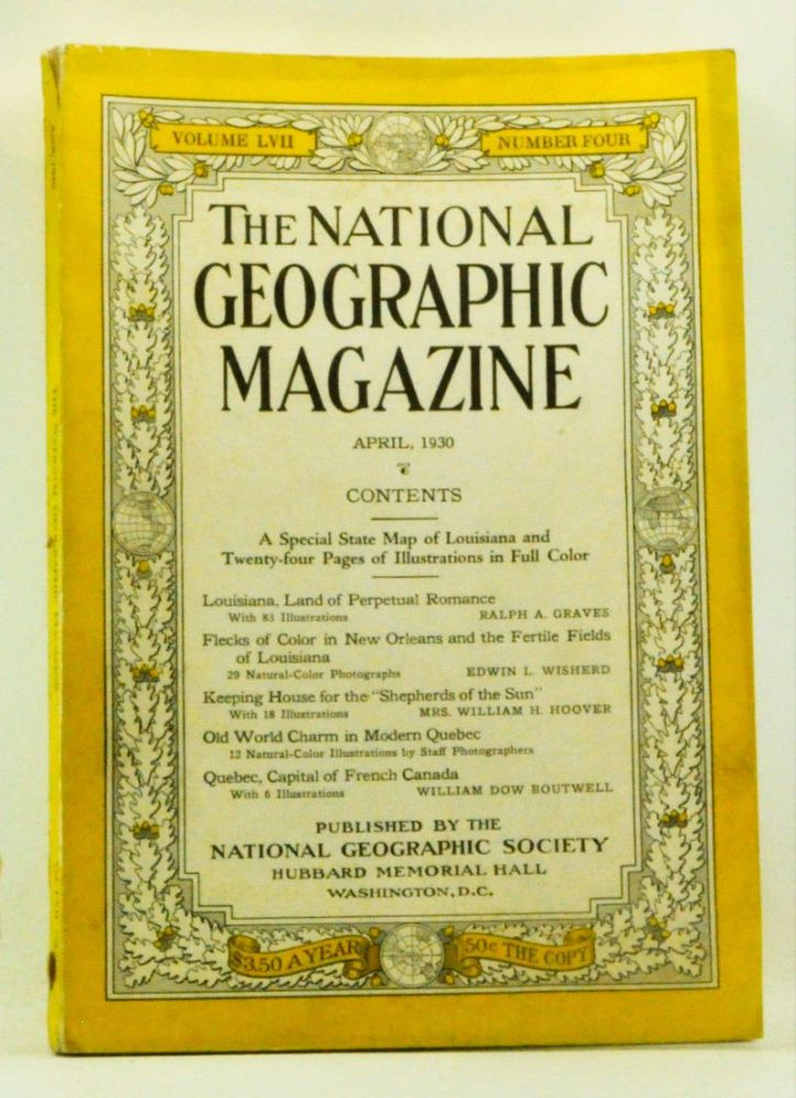 The National Geographic Magazine, Volume 57, Number 4 (April 1930). Gilbert Grosvenor, Ralph A. Graves, Edwin L. Wisherd, William H. Hoover, William Dow Boutwell.