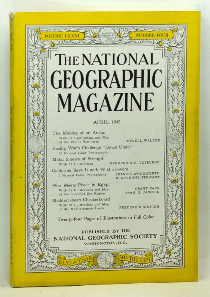 The National Geographic Magazine, Volume 81, Number 4 (April 1942). Gilbert Grosvenor, Howell Walker, Frederick G. Vosburgh, Francis Woodworth, B. Anthony Stewart, Grant Parr, G. E. Janssen, Frederick Simpich.