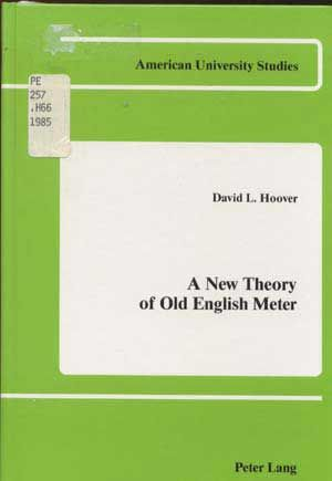 A New Theory of Old English Meter. David L. Hoover.