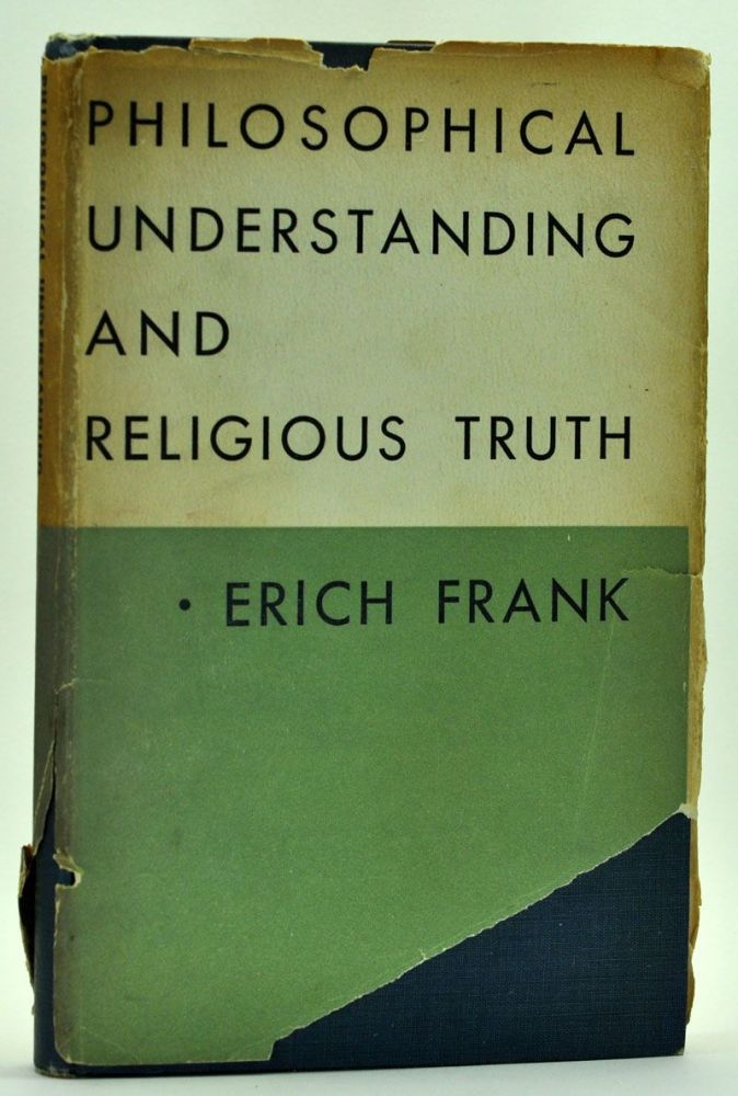 Philosophical Understanding and Religious Truth. Erich Frank.