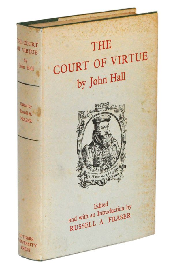 The Court of Virtue (1565). John Hall, Russell A. Fraser, intro ed.