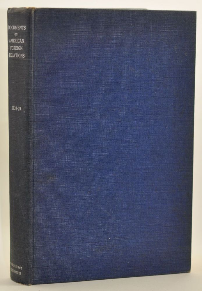 Documents on American Foreign Relations, January 1938-June 1939. S. Shepard Jones, Denys P. Myers.