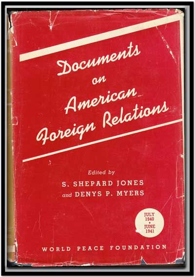 Documents on American Foreign Relations, Vol. 3 (July 1940-June 1941). S. Shepard Jones, Denys P. Myers.