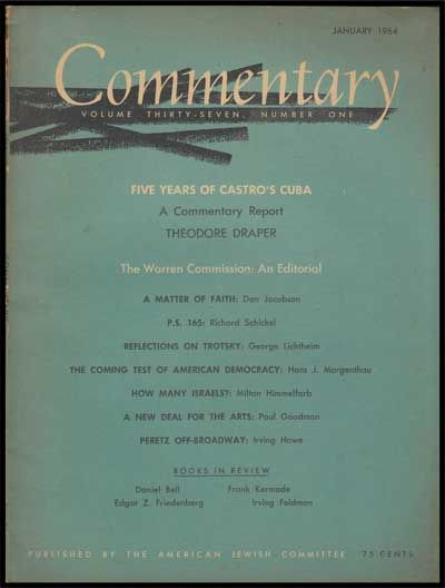 Commentary: Vol. 37, No. 1 (January 1964). Norman Podhoretz, Theodore Draper, Don Jacobson, Richard Schickel, George Lichtheim, Hans J. Morgenthau, Milton Himmelfarb, Paul Goodman, Irving Howe.