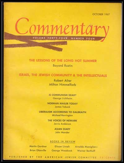 Commentary: Vol. 44, No. 4 (October 1967). Norman Podhoretz, Bayard Rustin, Robert Alter, Milton Himmelfarb, George Lichtheim, James Toback, Michael Harrington, Jervis Anderson, John Mander.
