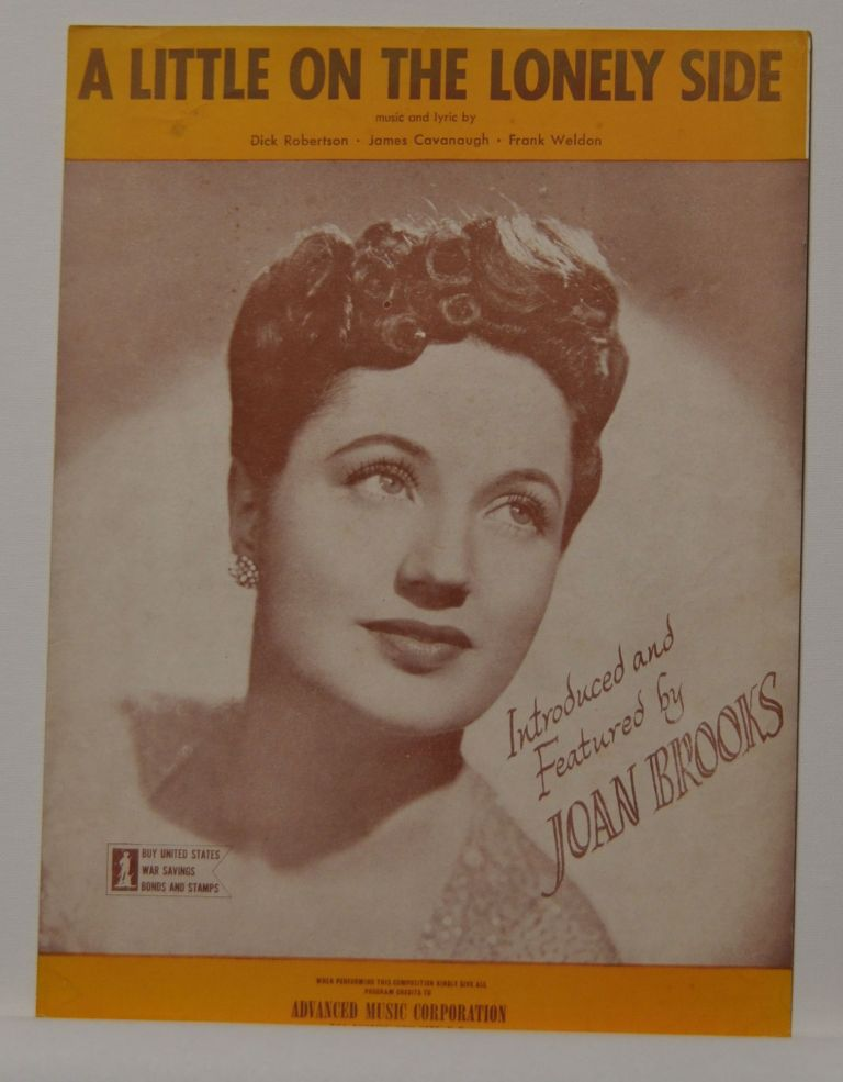 A Little on the Lonely Side (sheet music). Dick Robertson, James Cavanaugh, Frank Weldon.