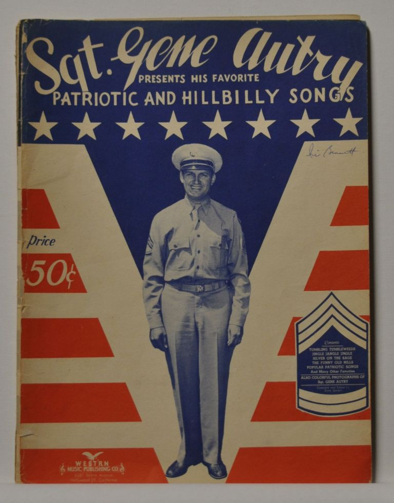 Sgt. Gene Autry Presents His Favorite Patriotic and Hillbilly Songs.