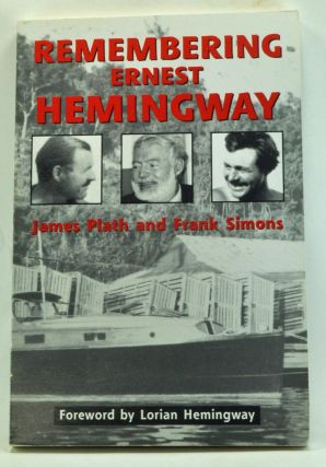 Remembering Ernest Hemingway. James Plath, Frank Simons.