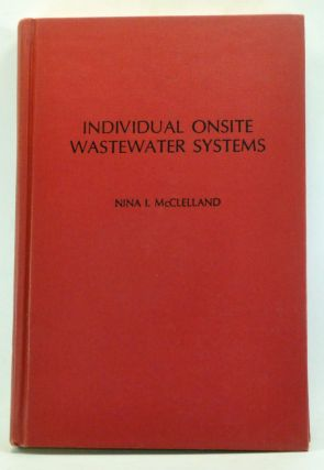 Individual Onsite Wastewater Systems: Proceedings of the Fourth National Conference 1977. Nina I. McClelland.