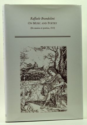 Raffaele Brandolini, On Music and Poetry (De musica et poetica, 1513). Raffaele Brandolini, Ann...