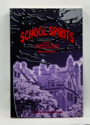 School Spirits. Volume 1: College Ghost Stories of the East & Midwest. Mark Marimen.