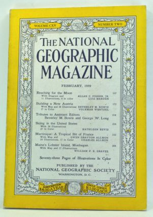 The National Geographic Magazine, Volume 115 Number 2 (February 1959). Melville Bell Grosvenor,...