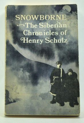 Snowborne: The Siberian Chronicles of Henry Schulz. Henry Schulz.