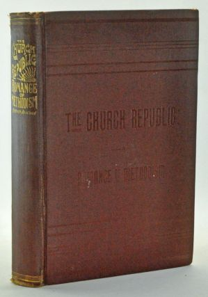 The Church Republic: A Romance of Methodism. Brother Jonathan, Zerelda F. Pierce