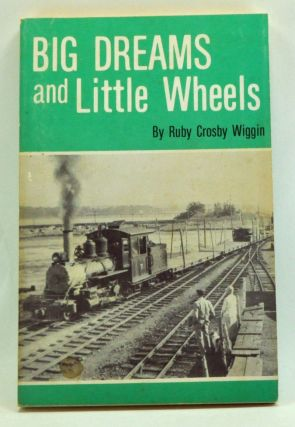 Big Dreams and Little Wheels. Ruby Crosby Wiggin
