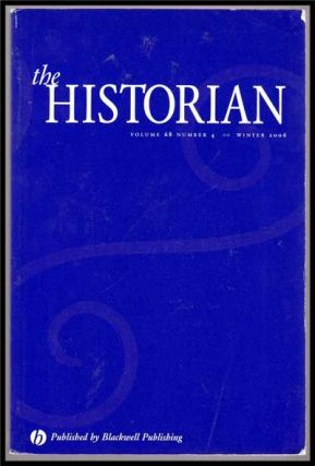 The Historian, Volume 68, Number 4 (Winter 2006). David R. Carr, Dennis Showalter, Robert T....
