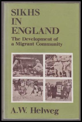 Sikhs in England: the Development of a Migrant Community. Arthur Wesley Helweg