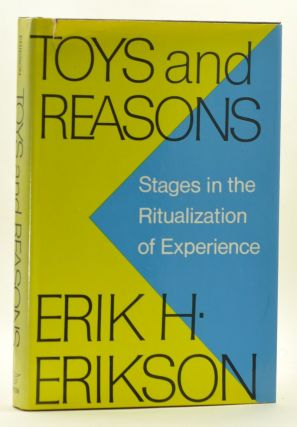 Toys and Reasons: Stages in the Ritualization of Experience. Erik H. Erikson.