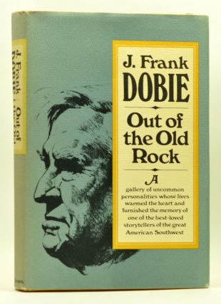 Out of the Old Rock. J. Frank Dobie, Bertha Dobie, comp.