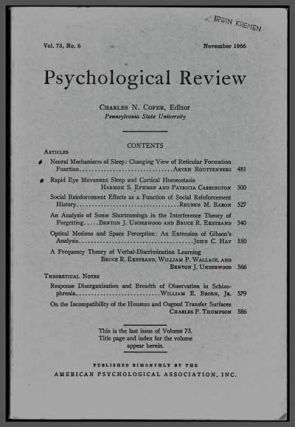 Psychological Review, Volume 73, No. 6 (November 1966). Charles N. Cofer, Aryeh Routtenberg, Harmon S. Ephron, Patricia Carrington, Reuben M. Baron, Benton J. Underwood, Bruce R. Ekstrand, John C. Hay, William P. Wallace, William E. Jr. Broen, Charles P. Thompson.